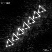 Play & Download STRICT_, Vol. 7 by Various Artists | Napster