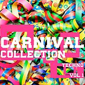 Play & Download Carnival Collection Techno, Vol. 1 by Various Artists | Napster
