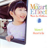 The Mozart Effect: Music for Children Volume 4 - Mozart To Go by Various Artists