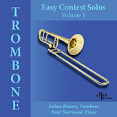 Play & Download Easy Contest Solos, Vol. 1: Trombone by Joshua Hauser | Napster