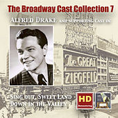 The Broadway Cast Collection, Vol. 7: Alfred Drake in Sing Out, Sweet Land & Down in the Valley by Various Artists