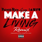 Make a Living (Remix) [feat. G-Eazy & Iamsu!] by Philthy Rich