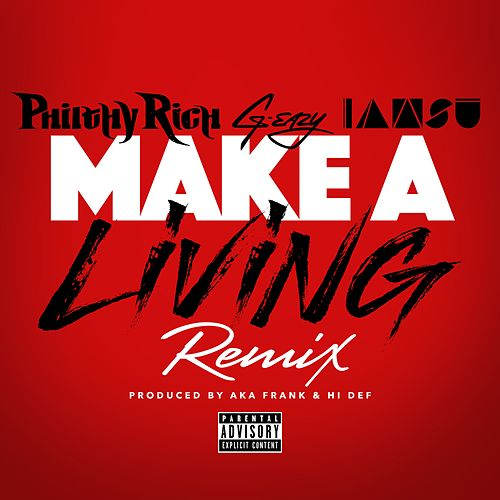Play & Download Make a Living (Remix) [feat. G-Eazy & Iamsu!] by Philthy Rich | Napster