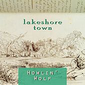 Lakeshore Town by Howlin' Wolf