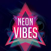 Play & Download Neon Vibes by Various Artists | Napster