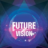 Play & Download Future Vision by Various Artists | Napster