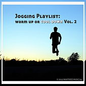 Jogging Playlist : Warm Up Or Cool Down Vol. 2 by Various Artists