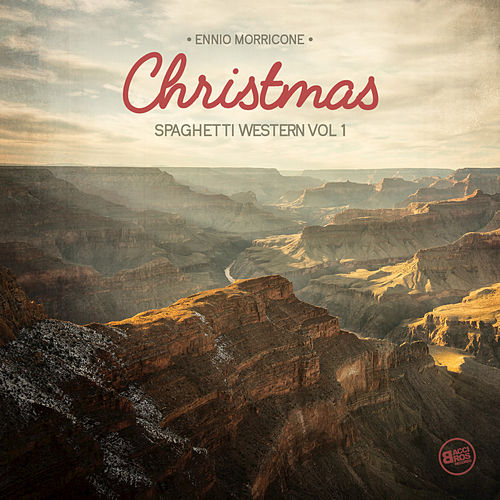 Play & Download Christmas Spaghetti Western, Vol. 1 by Ennio Morricone | Napster