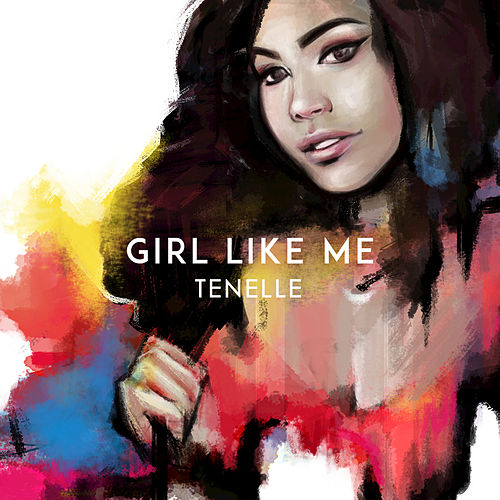 Play & Download Girl Like Me by Tenelle | Napster