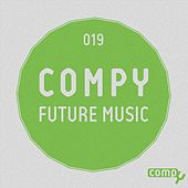 Play & Download Compy Future Music, Vol. 19 by Various Artists | Napster