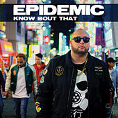 Know Bout That by Epidemic