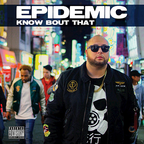Play & Download Know Bout That by Epidemic | Napster