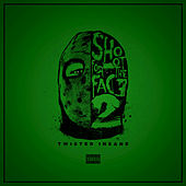 Shoot for the Face 2 by Twisted Insane