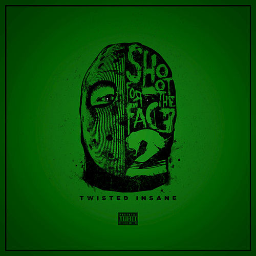 Play & Download Shoot for the Face 2 by Twisted Insane | Napster