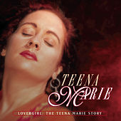 Play & Download Lovergirl: The Teena Marie Story by Teena Marie | Napster