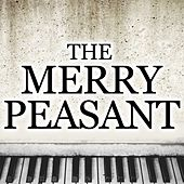 Schumann: The Merry Peasant (From