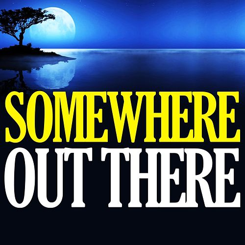 Play & Download Mann & Horner: Somewhere out There (From