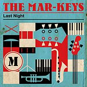 Play & Download Last Night by The Mar-Keys | Napster