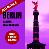 Best of Berlin Minimal Underground, Vol. 6 by Various Artists