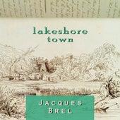 Lakeshore Town von Jacques Brel