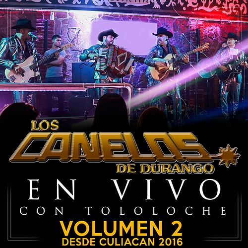 Play & Download En Vivo Con Tololoche 2016, Vol. 2 by Los Canelos De Durango | Napster