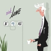 Play & Download At My Age by Nick Lowe | Napster