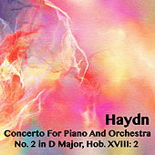 Play & Download Haydn Concerto For Piano And Orchestra No. 2 in D Major, Hob. XVIII: 2 by Joseph Alenin | Napster