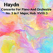 Play & Download Haydn Concerto For Piano And Orchetsra No. 3 in F Major, Hob. XVIII: 3 by Joseph Alenin | Napster