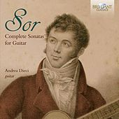 Sor: Complete Sonatas for Guitar by Andrea Dieci