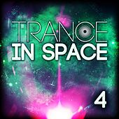 Play & Download Trance in Space 4 by Various Artists | Napster