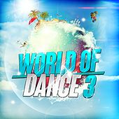 Play & Download World of Dance 3 by Various Artists | Napster