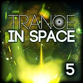 Trance in Space 5 by Various Artists