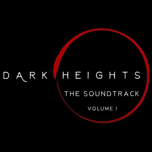 Dark Heights: The Soundtrack, Vol. I by Chris Miller