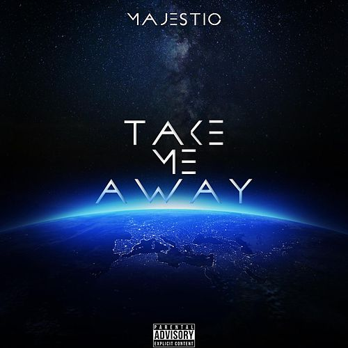 Play & Download Take Me Away by Majestic | Napster