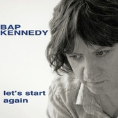 Play & Download Let's Start Again (Bonus Track Version) by Bap Kennedy | Napster