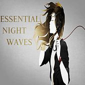 Essential Night Waves by Various Artists