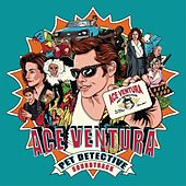 Play & Download Ace Ventura Pet Detective (Original Motion Picture Soundtrack) by Various Artists | Napster