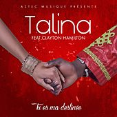 Play & Download Tu es ma destinée by Talina | Napster