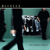 Play & Download This Is Where I Came In by Bee Gees | Napster
