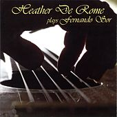 Play & Download Heather De Rome Plays Fernando Sor by Heather De Rome | Napster