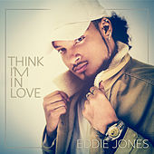 Play & Download Think I'm in Love by Eddie