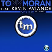 Give It up 2017k Remixes by Tony Moran