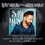 Say Yes Special House Mix by Tony Moran