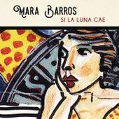 Play & Download Si la Luna Cae by Mara Barros | Napster