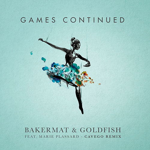 Play & Download Games Continued (Cavego Remix) by Goldfish | Napster