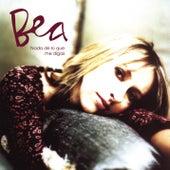 Play & Download Bea (Nada de Lo Que Me Digas) by Bea | Napster