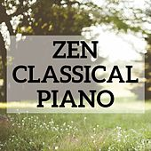 Zen Classical Piano by Various Artists