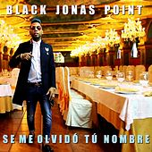Se Me Olvido Tu Nombre by Black Jonas Point