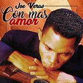 Con Mas Amor by Joe Veras