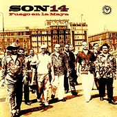 Play & Download Fuego En La Maya by Son 14 | Napster